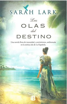 Buy Las olas del destino (Serie del Caribe Serie Jamaica V. II by Sarah Lark and Read this Book on Kobo's Free Apps. Discover Kobo's Vast Collection of Ebooks and Audiobooks Today - Over 4 Million Titles! Sarah Lark, Best Kindle, Ebooks Pdf, The Book Thief, Book Cover Art, Book Covers, Book Girl, I Love Books, Children's Books