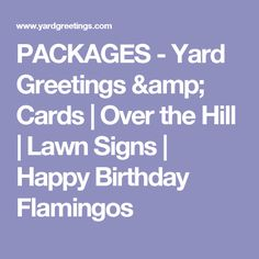PACKAGES - Yard Greetings & Cards | Over the Hill | Lawn Signs | Happy Birthday Flamingos