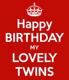 twin birthday quote | happy-birthday-my-lovely-twins