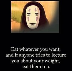 True<---- no actually eating what ever you want, too much, and not caring can be very unhealthy. also eating people isnt to healthy either.