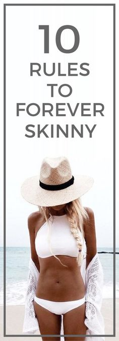 10 rules to staying skinny forever. | Posted By: NewHowToLoseBellyFat.com