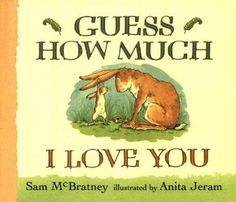 Guess How Much I Love You-Sam McBratney