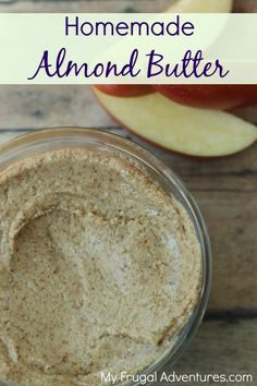 Easy Homemade Almond Butter {Healthy & Delicious} - so easy and a healthier alternative to PB! almond butter, homemad almond