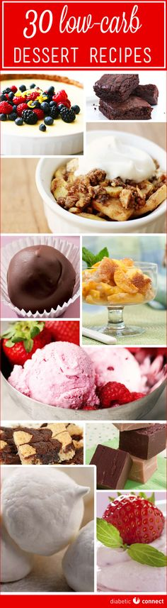 30 Low-Carb Dessert Recipes from DiabeticConnect.com. Easy-to-make sweet treats for your next outdoor meal!