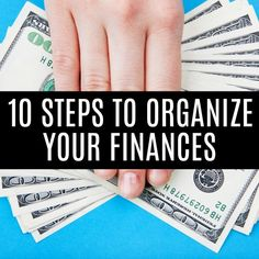 10 Steps to Organize Your Finances