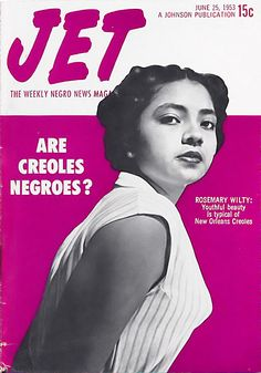 """By the way, some African Americans have criticized """"black"""" magazines like Jet for idealizing light skinned women. However, in the particular case of Jet, it may have something to do with the fact that the founder's wife, Myrtle Lorenza Picou, was from a prominent Creole family."""