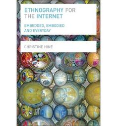Ethnography for the Internet: Embedded, Embodied and Everyday (Paperback)