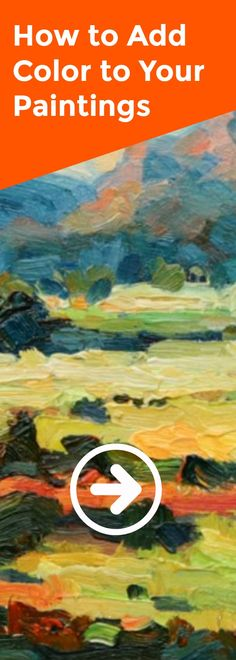 Want more color in your paintings? These basic tweaks to how you use paint and see color will give you instant results.