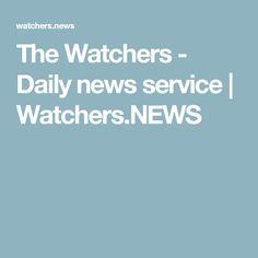 The Watchers - Daily news service | Watchers.NEWS