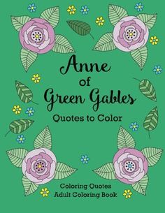 Anne of Green Gables Quotes to Color: Coloring Book featu... https://www.amazon.com/dp/1532400004/ref=cm_sw_r_pi_dp_x_7Srezb6WVRYJS
