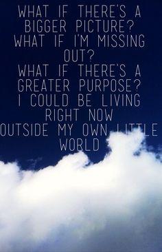 Outside my own little world- Matthew West