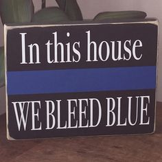 In this house WE BLEED BLUE, Quote, Thin Blue Line, Police officer gift, Police gift, Cop gift, Police Family, Police Décor, Wooden Sign, Personalized Sign, Handmade Sign, Etsy, Simply Fontastic