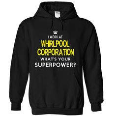 (Greatest T-Shirts) I Work At Whirlpool Corporation - Whats Your Supper Energy? - Gross sales...