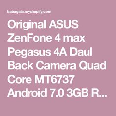 Original ASUS ZenFone 4 max Pegasus 4A Daul Back Camera Quad Core MT6737 Android 7.0 3GB RAM 32GB ROM Fingerprint ID 5