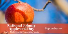 National Johnny Appleseed Day - September 26