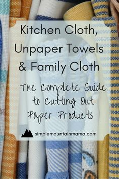 I've been wanting to be more eco-friendly with Kitchen Cloth, Unpaper Towels, & Family Cloth; this is a great guide!