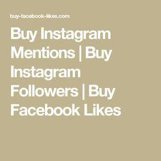 Buy Instagram Mentions | Buy Instagram Followers | Buy Facebook Likes