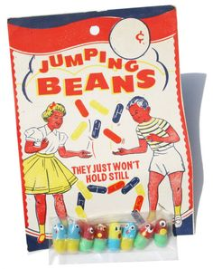 Jumping Beans. Interesting that this old packaging left off the 'mexican' description!