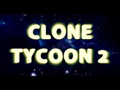 Clone Tycoon 2 [Available on XBOX] - ROBLOX