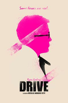Drive: Traditional side perspective portrait illustration of a man colored in pink. The title 'Drive' is visually reflected in the portrait illustration as there are tire marks crossing diagonally through the side portrait. two tire makes parallel to each other much like the tracks of a car. simplistic and near balanced composition. easily recognizable illustration and text is presented at the bottom of the poster in thick, bold black letters.