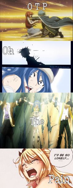 Fairy tail OTPs = shipping feels OTP stands for O=Oh T=The P=Pain