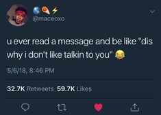 """Iiterally every time I'm talking to a """"wyd"""" """"Oh"""" """"lol"""" ass person. Make a joke, ask about my day or sum, but don't keep asking me wyd every 5 minutes 😂 Bae Quotes, Real Talk Quotes, Mood Quotes, Funny Quotes, Relatable Tweets, Funny Tweets, Twitter Quotes, Queen Quotes, Funny Facts"""
