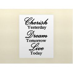 CHERISH YESTERDAY DREAM TOMORROW LIVE TODAY Vinyl wall art Inspirational quotes and sayings home decor decals $6.94