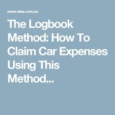 The Logbook Method: How To Claim Car Expenses Using This Method...