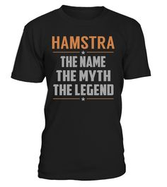 HAMSTRA The Name The Myth The Legend Last Name T-Shirt #Hamstra