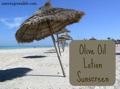 Olive Oil Lotion Sunscreen- Sunscreen is important- even in the winter. Here's an easy recipe for making your own. ‪#‎DIY‬ ‪#‎sunscreen‬