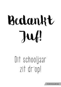#kaartje Bedankt Juf! dit schooljaar zit dr'op!  kadotip: drop #printeressant.nl