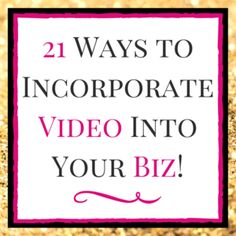 Casey Erin Wood 21 Ways to Incorporate Videos Into Your Biz!