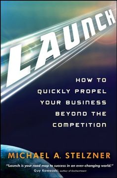 Launch: How to Quickly Propel Your Business Beyond the Competition Michael A. Stelzner, http://www.amazon.co.jp/dp/B005526E30/ref=cm_sw_r_pi_dp_wuGbrb02NKDTE