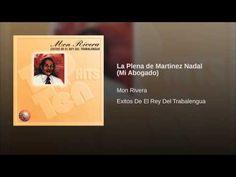 """""""La Plena de Martinez Nadal"""" (Mi Abogado)  - MON RIVERA"""