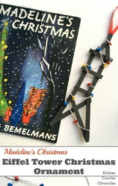 Madeline Inspired Eiffel Tower Christmas Ornament - Read the book and then get to work designing and building your own Eiffel Tower ornament. Learn how to make a string of Christmas lights from clay. A cool STEM craft for kids.   Christmas Craft for Kids   Christmas STEM Activity   Madeline Craft   Book Activity for Kids  