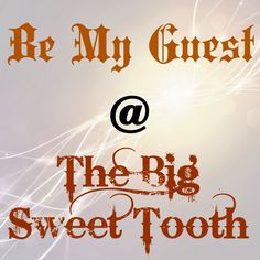 Be My Guest - The Big Sweet Tooth