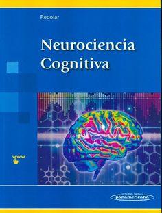 Neurociencia cognitiva / Diego Redolar Ripoll [coord.]; Daniel Adrover-Roig ... [et al.]