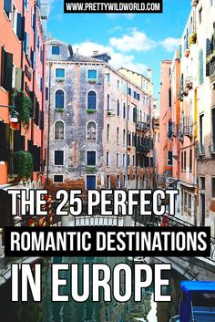 Find out what are the romantic destinations Europe that will make you fall in love. Check it out or pin for later!