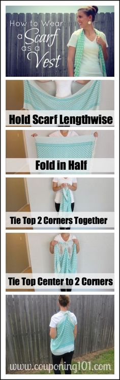 How to Wear a Scarf as a Vest! No-sew scarf refashion: Hold scarf lengthwise. Fold in half. Tie top to corners together. Tie center to top.