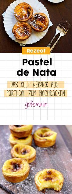 Pastel de Nata: Das Kult-Gebäck aus Portugal zum Nachbacken Bearbeiten