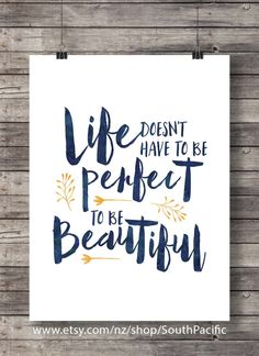 Printable art | Life doesn't have to be perfect to be beautiful  - watercolor typography handlettered Printable wall art  INSTANT download