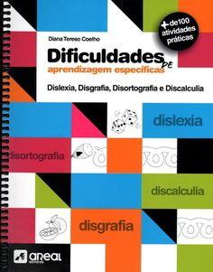 Dificuldades de Aprendizagem Especificas Dislexia, Disgrafia, Disortografia e Discalculia