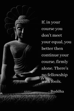 Buddha Relationship Quote on Meeting Your Equal. Seek companionship with people who resonate with your own heart - they can only raise you higher. Do not settle for anything less. 🙏 Buddha Quotes Happiness, Buddha Quotes Love, Buddha Quotes Inspirational, Zen Quotes, Karma Quotes, Happy Quotes, Positive Quotes, Motivational Quotes, Life Quotes
