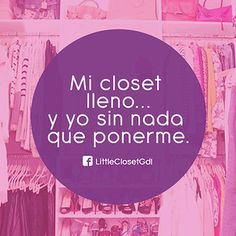 A TODAS LAS MUJERES NOS PASA MUY SEGUIDO  #TIPSLITTLECLOSET #amolittlecloset  Frases Fashion www.littleclosetboutique.com