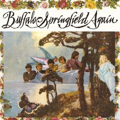 Buffalo Springfield's second album influenced the hell out of me.  It will always sounds great and magical, and the CD is better than vinyl - needle noises cannot be tolerated in the quiet sections of a few songs.