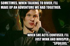 Confessions of a Time Lord - sometimes when talking to river ill make up an adventure
