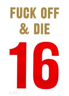 Fuck Off & Die Dave Buonaguidi Print Club London