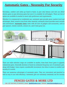Automatic Gates come with all sorts of gadgets and accessories, such as gate openers, remote controls, sensors etc, and it look great too.