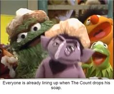 Meanwhile in the showers of Sesame Street county jail.