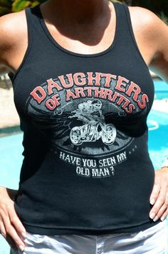 Awesome new Daughters of Arthritis Tank Tops.